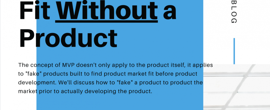 How to Find Product Market Fit Without a Product
